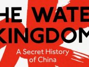 The Water Kingdom - A Secret History of China