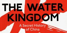 Book Review: The Water Kingdom – A Secret History of China